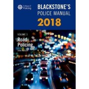 Blackstone's Police Manual Volume 3: Road Policing 2018 by John Watson