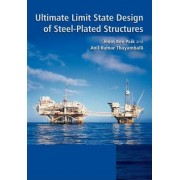 Ultimate Limit State Design of Steel Plated Structures by J. K. Paik