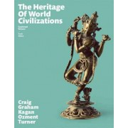 The Heritage of World Civilizations by Professor Albert M Craig
