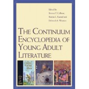 The Continuum Encyclopedia of Young Adult Literature by Bernice E. Cullinan
