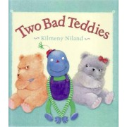 Two Bad Teddies by Kilmeny Niland