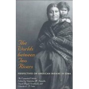 The Worlds Between Two Rivers by Gretchen M. Bataille