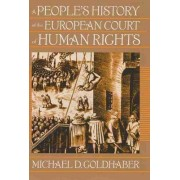 A People's History of the European Court of Human Rights by Michael D. Goldhaber