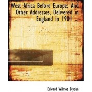 West Africa Before Europe by Edward Wilmot Blyden