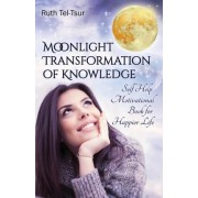 Moonlight Transformation of Knowledge by Ruth Tel-tsur