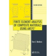 Finite Element Analysis of Composite Materials Using ANSYS by Ever J. Barbero