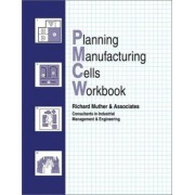 Planning Manufacturing Cells Workbook by Lee Hales