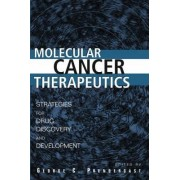 Molecular Cancer Therapeutics by George C. Prendergast
