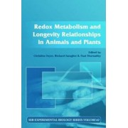 Redox Metabolism and Longevity Relationships in Animals and Plants by Christine H. Foyer