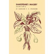 Shakespeare's Imagery and What It Tells Us by Caroline Frances Eleanor Spurgeon