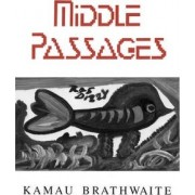 Middlepassages: Poetry by Kamau Brathwaite