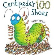 Centipede's One Hundred Shoes by Tony Ross