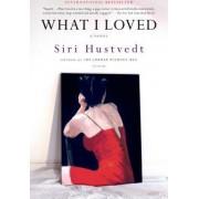 What I Loved by Siri Hustvedt