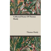 Collected Poems Of Thomas Hardy by Thomas Hardy