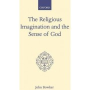 The Religious Imagination and the Sense of God by Fellow Gresham College London and Adjunct Professor John Bowker