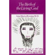 The Birth of the Living God by Ana-Maria Rizzuto