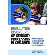Understanding Regulation Disorders of Sensory Processing in Children by Pratibha Reebye