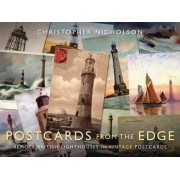 Postcards from the Edge: Remote British Lighthouses in Vintage Postcards by Christopher P. Nicholson