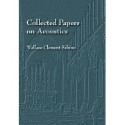 Collected Papers on Acoustics by Wallace C Sabine