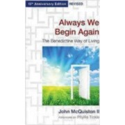 Always We Begin Again by John McQuiston