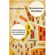 The Invention of Brownstone Brooklyn by Suleiman Osman