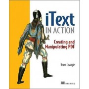 IText in Action by Bruno Lowagie