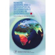Remote Sensing and Geographical Information Systems in Epidemiology: Volume 47 by John R. Baker