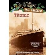 Titanic: A Nonfiction Companion to Magic Tree House #17: Tonight on the Titanic, Paperback