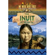 The Inuit of the Arctic by Tamra Orr