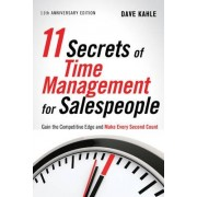 11 Secrets of Time Management for Sales People by Dave Kahle