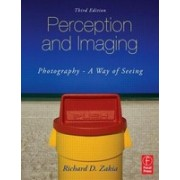 Perception and Imaging: Photography - A Way of Seeing