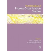 The SAGE Handbook of Process Organization Studies by Ann Langley