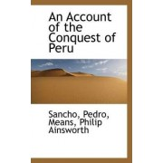 An Account of the Conquest of Peru by Sancho Pedro