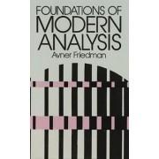 Foundations of Modern Analysis by Avner Friedman