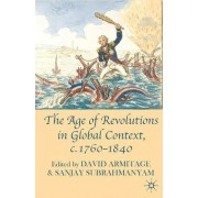 The Age of Revolutions in Global Context, C. 1760-1840 by Professor David Armitage