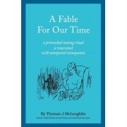 A Fable for Our Time by Thomas McLoughlin