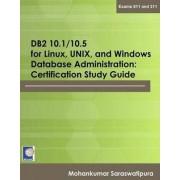 DB2 10.1/10.5 for Linux, Unix, & Windows Database Administration by Mohankumar Saraswatipura