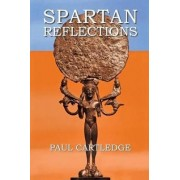 Spartan Reflections by Paul Cartledge