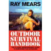 Ray Mears Outdoor Survival Handbook by Ray Mears