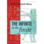 The Infinite in the Finite by Alistair MacIntosh Wilson
