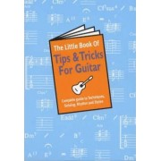 The Little Book Of Tips And Tricks For Guitar by Music Sales Corporation