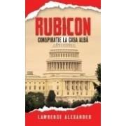 Rubicon. Conspiratie la Casa Alba
