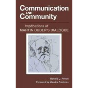 Communication and Community by Dr Ronald C Arnett
