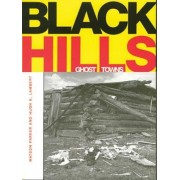 Black Hills Ghost Towns by Watson Parker