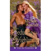 Seducing the Highlander by Michele Sinclair