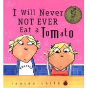 I Will Never Not Ever Eat a Tomato, Hardcover