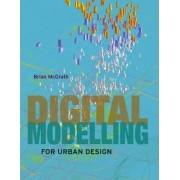 Digital Modelling for Urban Design by Brian McGrath