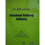 Profile of the Petroleum Refining Industry by U.S. Environmental Protection Agency