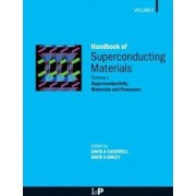 Handbook of Superconducting Materials by David A. Cardwell