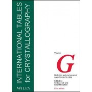 International Tables for Crystallography: v. G by Sydney R. Hall